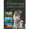 Albert Valéria szerk. - A természet titokzatos világa