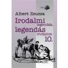 Albert Zsuzsa ALBERT ZSUZSA - IRODALMI LEGENDÁK, LEGENDÁS IRODALOM 10.