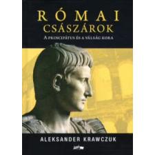 Aleksander Krawczuk RÓMAI CSÁSZÁRNÉK történelem