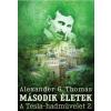 Alexander G. Thomas THOMAS, ALEXANDER G. - MÁSODIK ÉLETEK - TESLA-HADMÛVELET 2.