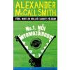 Alexander Mccall Smith MCCALL SMITH, ALEXANDER - NO.1 NÕI NYOMOZÓIRODA