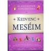Alexandra KEDVENC MESÉIM - KLASSZIKUSOK KINCSESTÁRA