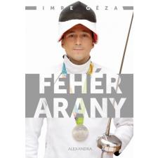 Alexandra Kiadó Imre Géza - Pietsch Tibor: Fehérarany sport