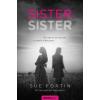 Álomgyár Kiadó Sue Fortin: Sister sister - Az egyik elveszett, a másik hazudott...