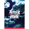 - AMÍG ÉLEK