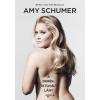 Amy Schumer SCHUMER, AMY - A DERÉKTETOVÁLT LÁNY