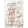 Andrzej Szczeklik SZCZEKLIK, ANDRZEJ - HALHATATLANSÁG - AZ ORVOSTUDOMÁNY PROMÉTHEUSZI ÁLMA
