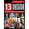 Animus HAHNER PÉTER - 13 DIKTÁTOR - FEJEZETEK A FORRADALMAK TÖRTÉNETÉBÕL