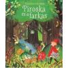 Anna Milbourne - PIROSKA ÉS A FARKAS - KLASSZIKUSOK KICSIKNEK