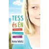 Anna Woltz WOLTZ, ANNA - TESS ÉS ÉN - ÉLETEM LEGFURCSÁBB HETE
