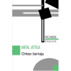 Antal Attila ANTAL ATTILA - ORBÁN BÁRKÁJA