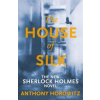Anthony Horowitz The House of Silk