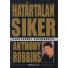 Anthony Robbins HATÁRTALAN SIKER - A SZEMÉLYES EREDEMÉNYESSÉG ÚJ TUDOMÁNYA