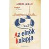 Antoine Laurain LAURAIN, ANTOINE - AZ ELNÖK KALAPJA