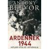 Antony Beevor Ardennek 1944 - Hitler utolsó játszmája