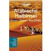 Arabische Halbinsel (Oman, Dubai, Abu Dhabi) - Lonely Planet Reiseführer