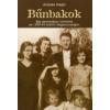 Aranka Siegal BŰNBAKOK - EGY GYERMEKKOR TÖRTÉNETE AZ 1939-44 KÖZÖTTI MAGYARORSZÁGON