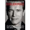 Arnold Schwarzenegger EMLÉKMÁS - ÉLETEM HIHETETLEN, DE IGAZ TÖRTÉNETE