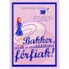 Athenaeum 2000 Kiadó Leitner Olga-Bakker, azok a csodddálatos férfiak! (Új példány, megvásárolható, de nem kölcsönözhető!)