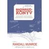 Athenaeum 2000 Kiadó Randall Munroe: Magyarázókönyv