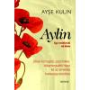 Ayse Kulin KULIN, AYSE - AYLIN - EGY RENDKÍVÜLI NÕ ÉLETE