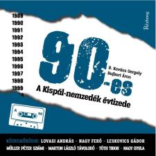 B. Kovács Gergely, Hujbert Áron B. KOVÁCS GERGELY, HUJBERT ÁRON - 90-ES - A KISPÁL-NEMZEDÉK ÉVTIZEDE egyéb zene