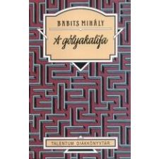 Babits Mihály A GÓLYAKALIFA - TALENTUM DIÁKKÖNYVTÁR irodalom