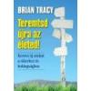 BAGOLYVÁR KFT Teremtsd újra az életed - Brian Tracy