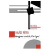 Balázs Péter BALÁZS PÉTER - HOGYAN TOVÁBB, EURÓPA?