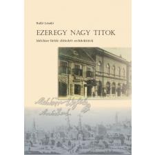 Balló László BALLÓ LÁSZLÓ - EZEREGY NAGY TITOK - MELCHIOR HEFELE ELFELEDETT ARCHITEKTÚRÁI ajándékkönyv