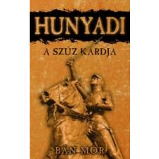 Bán Mór Hunyadi - A szűz kardja irodalom