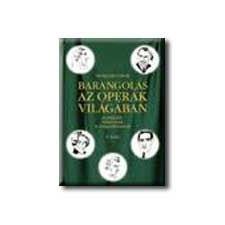 BARANGOLÁS AZ OPERÁK VILÁGÁBAN II. művészet