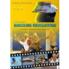 Barcelona BARCELONA KULISSZATITKAI