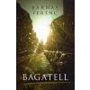 BARNÁS FERENC Bagatell
