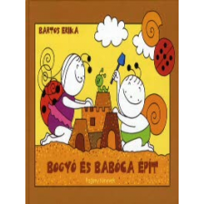 Bartos Erika BOGYÓ ÉS BABÓCA ÉPÍT gyermek- és ifjúsági könyv