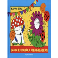 Bartos Erika BOGYÓ ÉS BABÓCA JELMEZBÁLBAN gyermek- és ifjúsági könyv