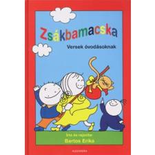 Bartos Erika ZSÁKBAMACSKA (VERSEK ÓVODÁSOKNAK) gyermek- és ifjúsági könyv