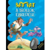 Bat Pat II risveglio dei troll testadura / The Awakening of the Hard-headed Trolls