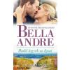 Bella André Bella Andre: Hadd legyek az Igazi
