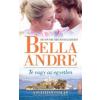 Bella André Te vagy az egyetlen