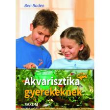 Ben Boden : Akvarisztika gyerekeknek ajándékkönyv