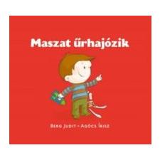 Berg Judit, Agócs Írisz Maszat űrhajózik gyermek- és ifjúsági könyv
