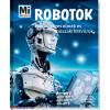 Bernd Flessner Robotok - Mesterséges elmék és műszaki bravúrok - Mi micsoda