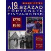 Bihari Péter A 19. század története fiataloknak, 1775-1918