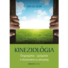 Bioenergetic Kiadó Kim Da Silva: Kineziológia - Öngyógyítás - gyógyítás - A diszlexiától az allergiáig társadalom- és humántudomány