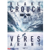 Blake Crouch : Véres arany