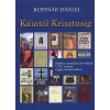 Bodnár Dániel KÁINTÓL KRISZTUSIG /BIBLIAI SZEMÉLYEK ÉS TÉMÁK A XX. SZÁZAD REGÉNYIRODALMÁBAN