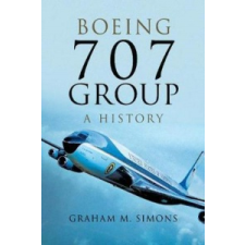 Boeing 707 Group: A History – GrahamM Simons idegen nyelvű könyv
