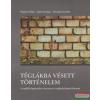 Bognár Zalán-Jójárt György-Reznák Erzsébet - Téglákba vésett történelem + DVD melléklet