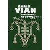 Boris Vian MINDENKIT MEGNYÚZUNK! - Drámák